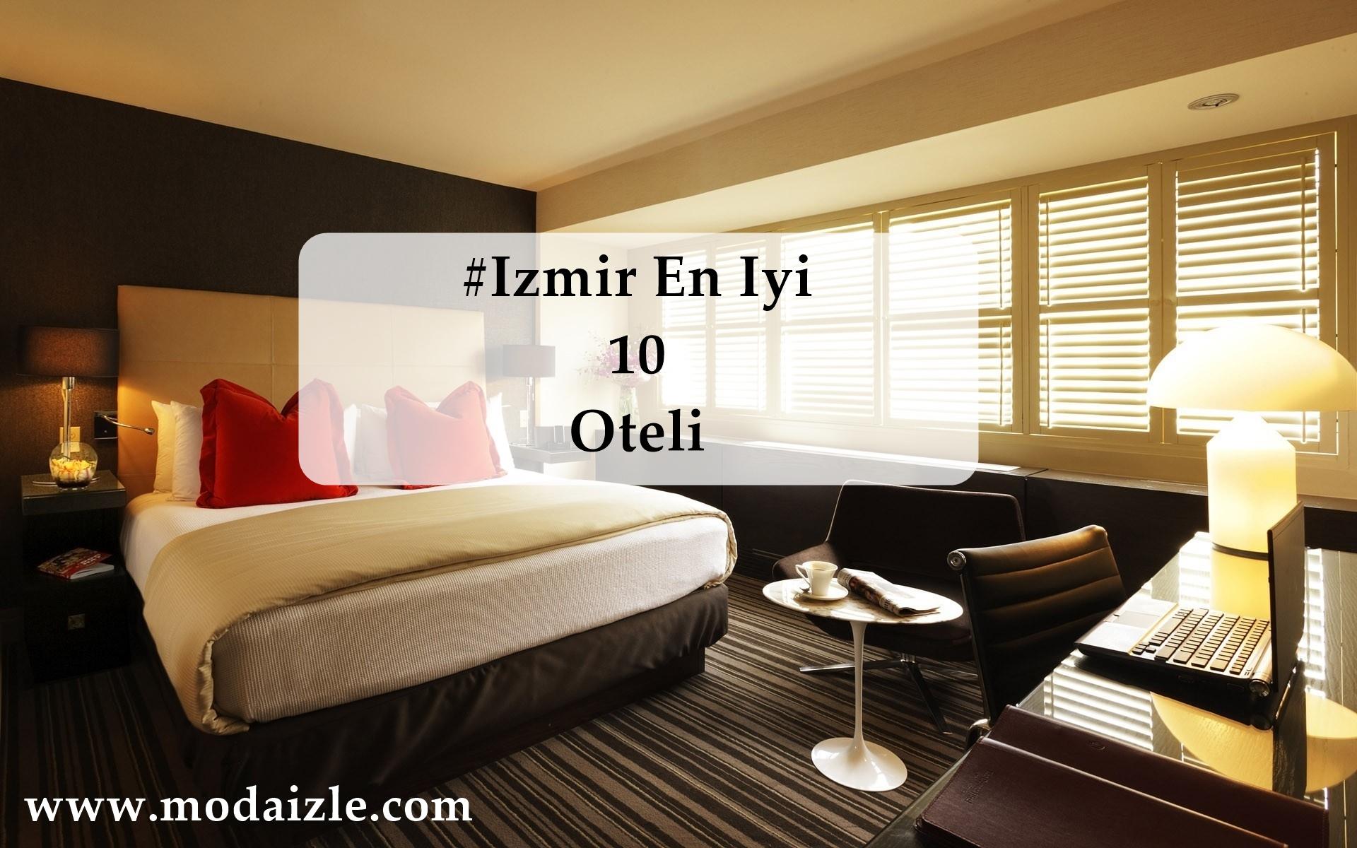 İzmirdeki En Güzel 10 Otel Hangisi